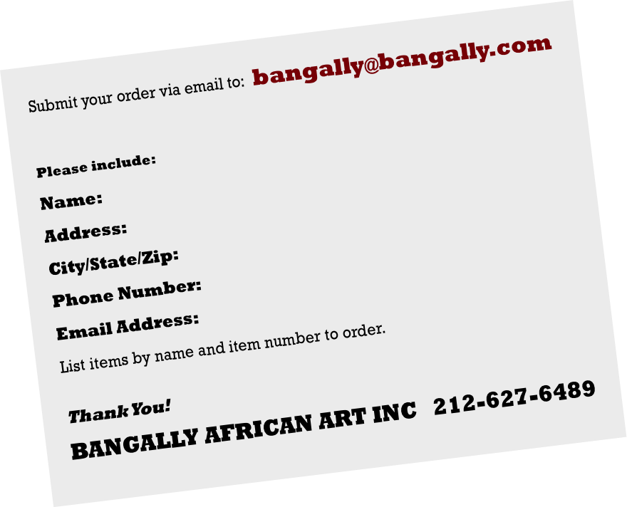 Submit your order via email to:  bangally@bangally.com